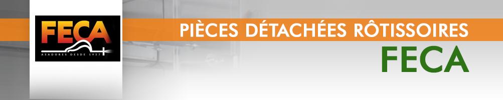 Pièces détachées rôtissoires FECA